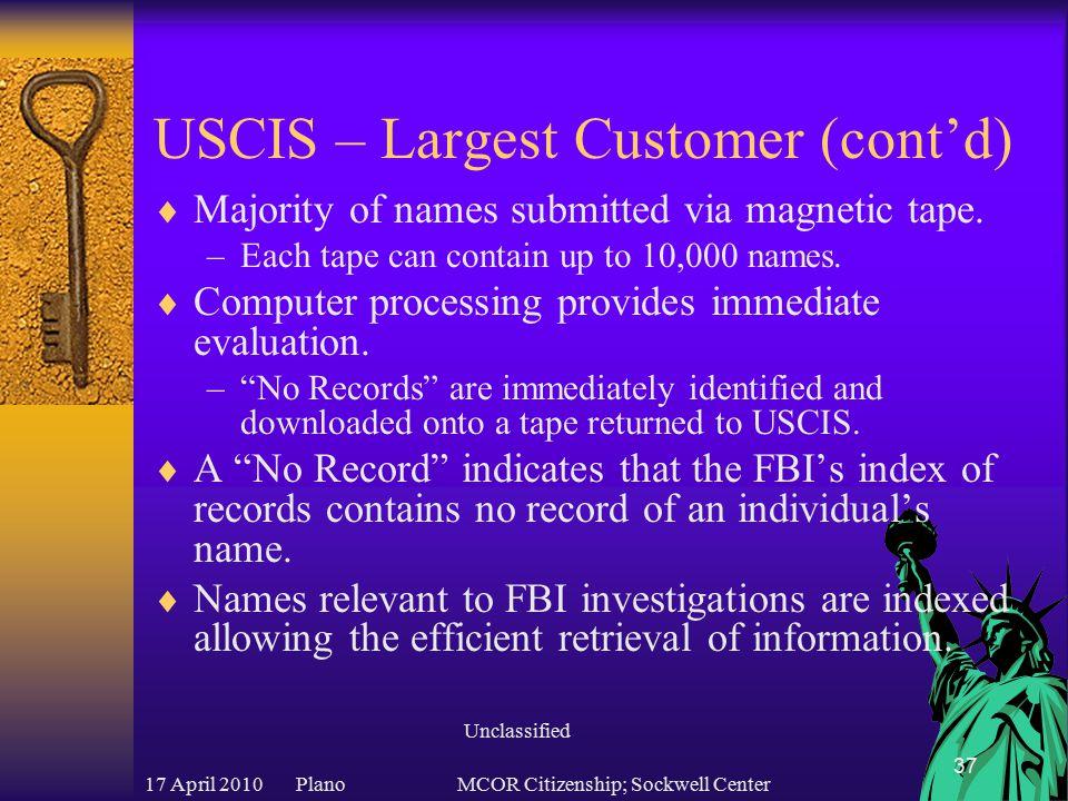 17 April 2010 PlanoMCOR Citizenship; Sockwell Center 38 Backlog Factors FY03 Volume of Incoming Name Checks FY962,939,521 FY972,850,769 FY982,148,993 FY992,957,525 FY002,449,981 FY012,771,241 FY023,288,018 FY03 6,309,346 FY04 3,884,467 FY053,346,435 FY063,616,505 FY07 4,071,020 Unclassified 38