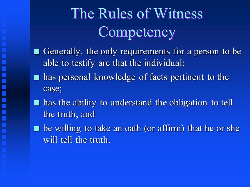 The FRE and Witness Competency n FRE 601 states: