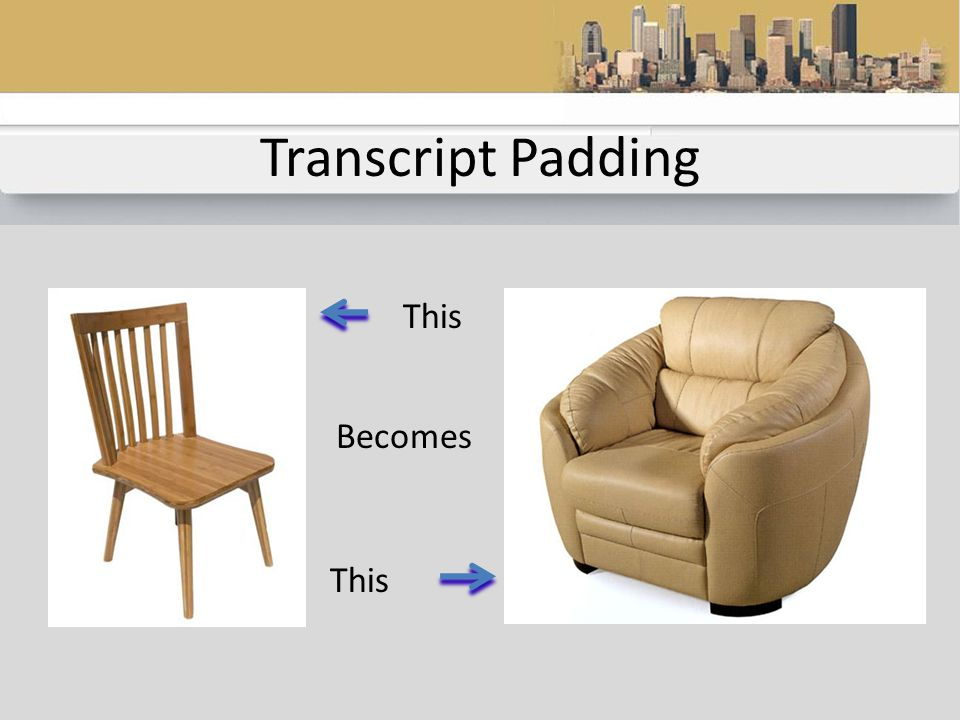 Transcript Padding Refers to adding pages such as word indices and so forth when those items haven't been ordered.