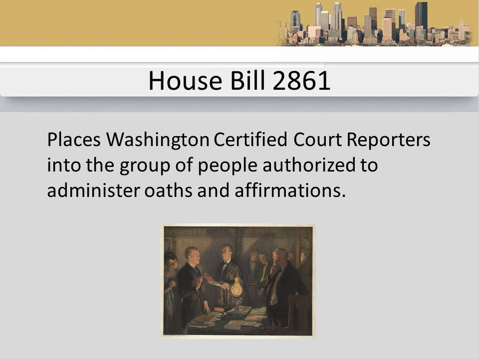On The Docket For Today House Bill 2861 (Oath Bill) Senate Bill 6450 (Continuing Education Law) Transcript Stretching Transcript Padding Put It All Together