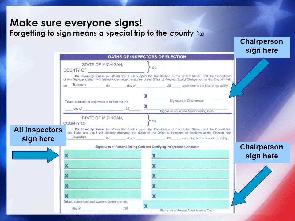 Make sure everyone signs.