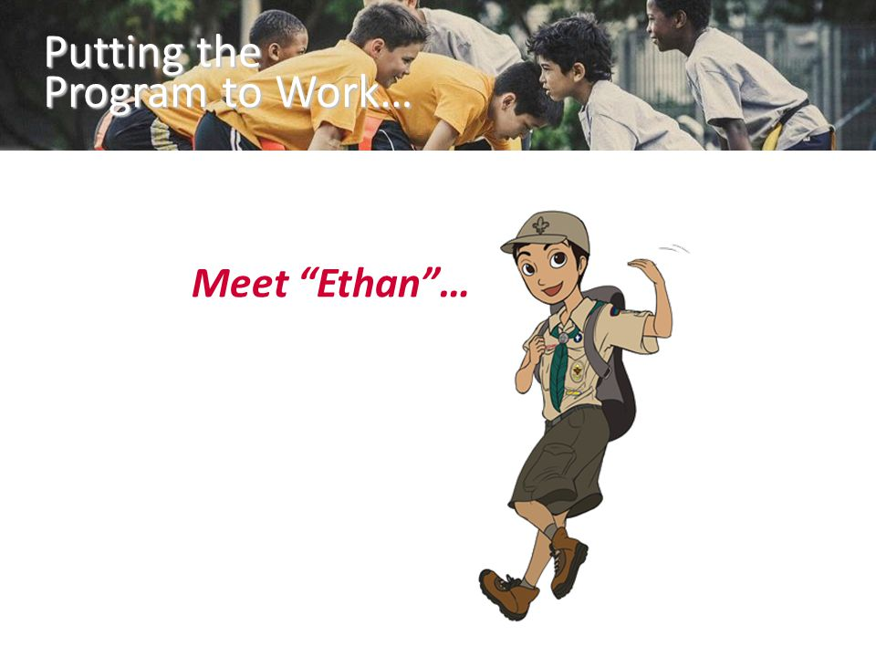 """Meet """"Ethan""""… Putting the Program to Work…"""