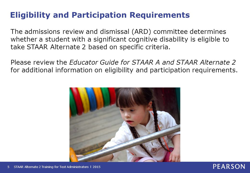 Enter Accommodations Information STAAR Alternate 2 Training for Test Administrators l 201546 If a student was provided accommodations, the accommodations must be indicated in the accommodations drop-down menus on the Student Test Details screen.