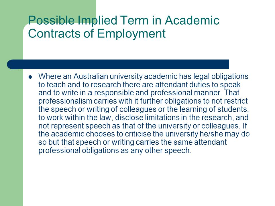 Possible Implied Term in Academic Contracts of Employment Where an Australian university academic has legal obligations to teach and to research there are attendant duties to speak and to write in a responsible and professional manner.