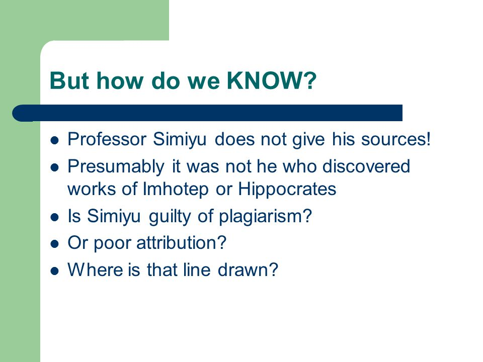 But how do we KNOW. Professor Simiyu does not give his sources.