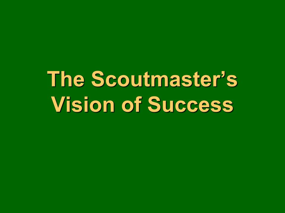 The Scoutmaster's Vision of Success