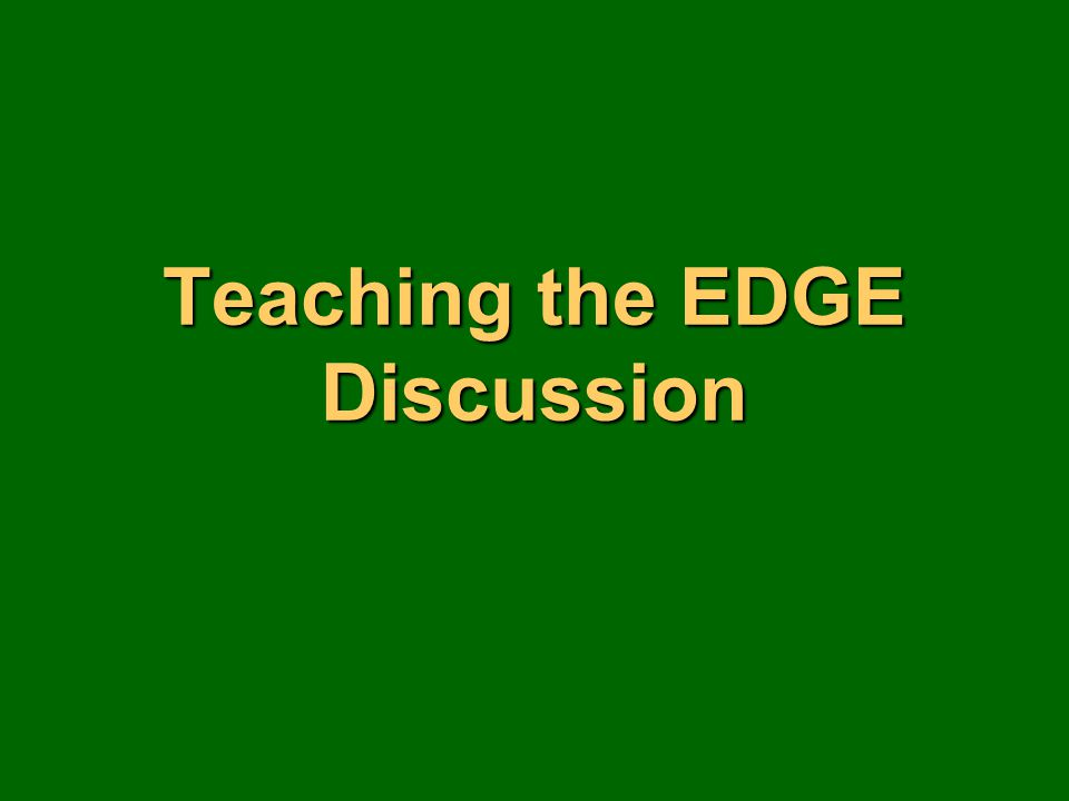 Teaching the EDGE Discussion