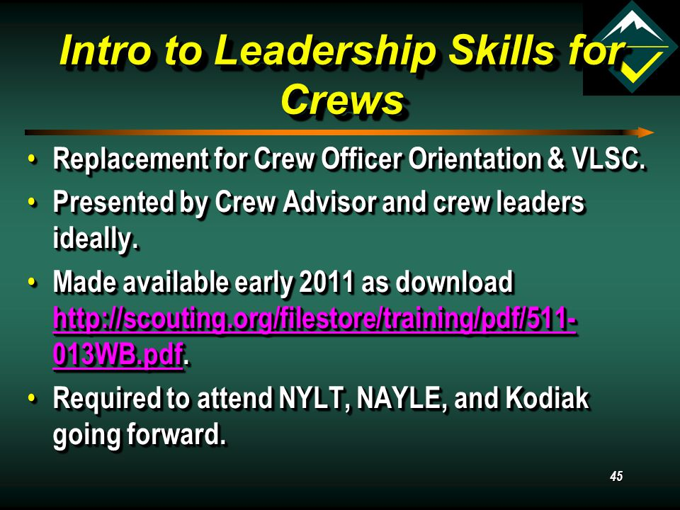 44 Crew Officer's Seminar Outlined In The Venturing Leader Manual Outlined In The Venturing Leader Manual Plan and Schedule the Crew's Program Plan and Schedule the Crew's Program Make Leadership assignments Make Leadership assignments Discuss meeting format Discuss meeting format Discuss, begin developing crew bylaws and code of conduct Discuss, begin developing crew bylaws and code of conduct Outlined In The Venturing Leader Manual Outlined In The Venturing Leader Manual Plan and Schedule the Crew's Program Plan and Schedule the Crew's Program Make Leadership assignments Make Leadership assignments Discuss meeting format Discuss meeting format Discuss, begin developing crew bylaws and code of conduct Discuss, begin developing crew bylaws and code of conduct