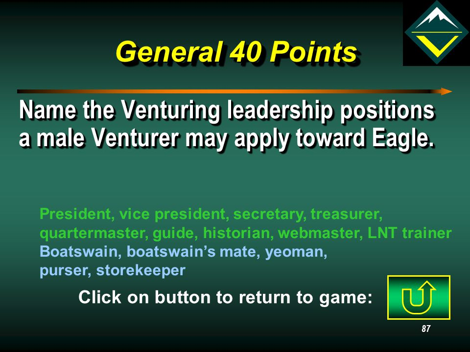 86 General 30 Points May a male Venturer pursue the Eagle rank.