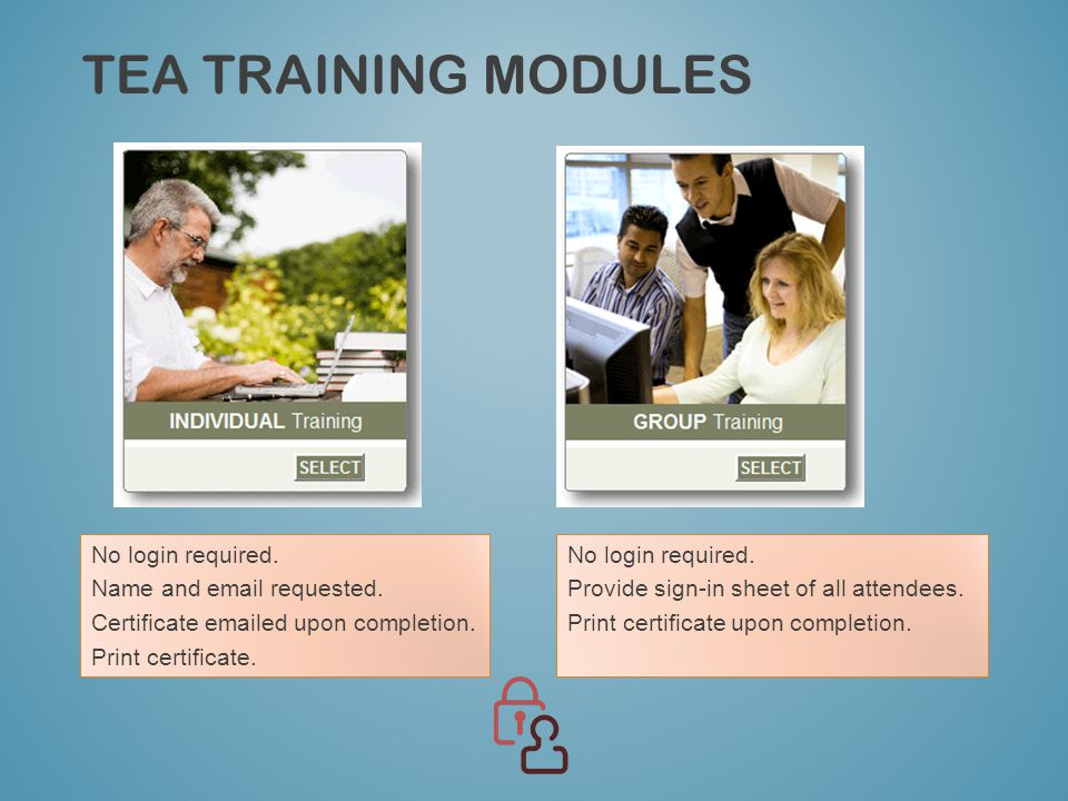TEA TRAINING MODULES No login required. Name and email requested.