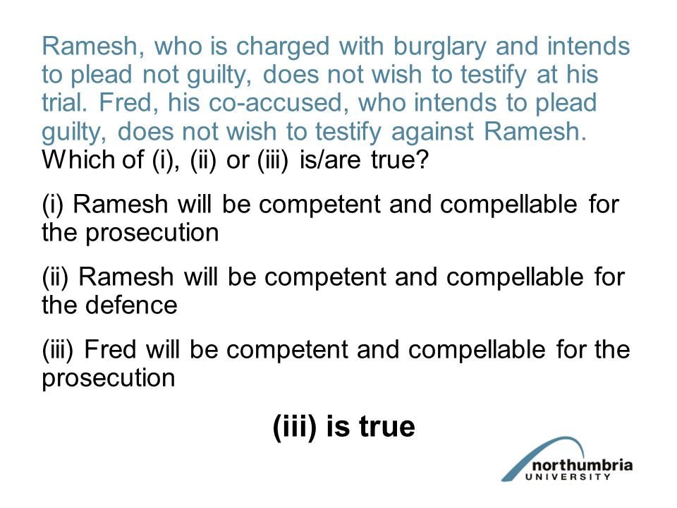 Accused's Spouse/Civil Partner (competence for prosecution) (YJ&CEA 1999 s.53) The accused's spouse (i.e.