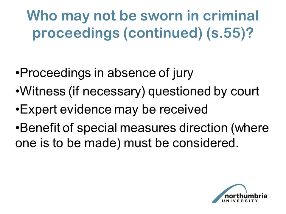 Who may not be sworn in criminal proceedings (continued) (s.55).