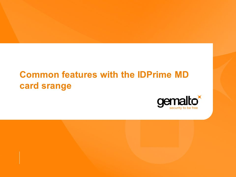 Common features with the IDPrime MD card srange
