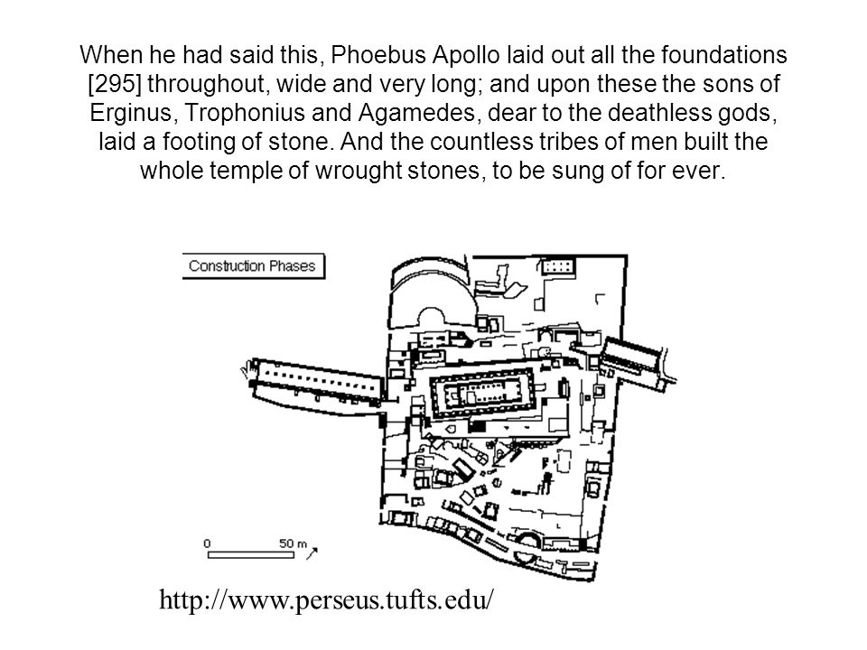 When he had said this, Phoebus Apollo laid out all the foundations [295] throughout, wide and very long; and upon these the sons of Erginus, Trophoniu