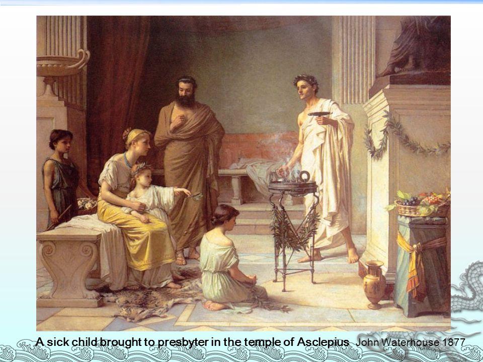 古希腊医学 Ancient Greece A sick child brought to presbyter in the temple of Asclepius John Waterhouse 1877