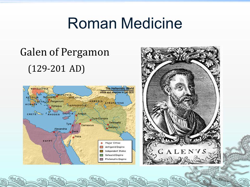 Roman Medicine Galen of Pergamon (129-201 AD)