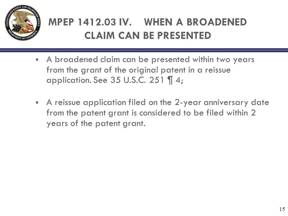 15 MPEP 1412.03 IV.
