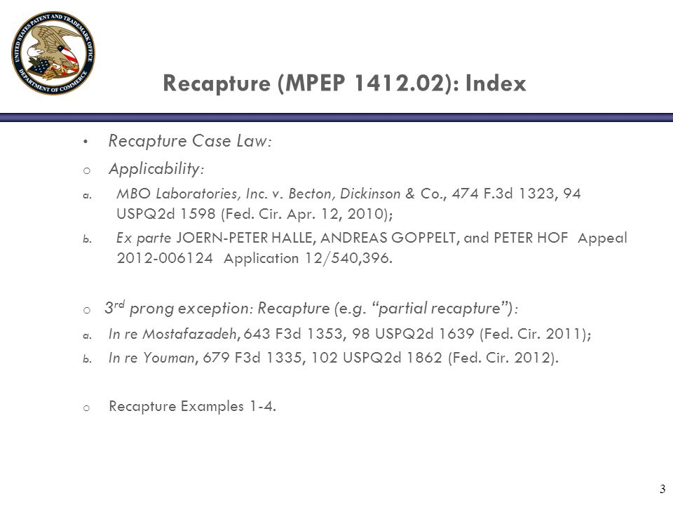 3 Recapture (MPEP 1412.02): Index Recapture Case Law: o Applicability: a.
