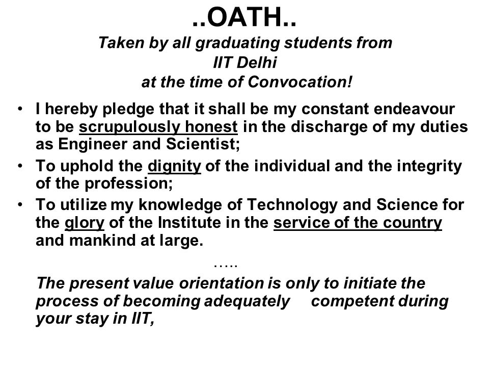 ..OATH.. Taken by all graduating students from IIT Delhi at the time of Convocation.