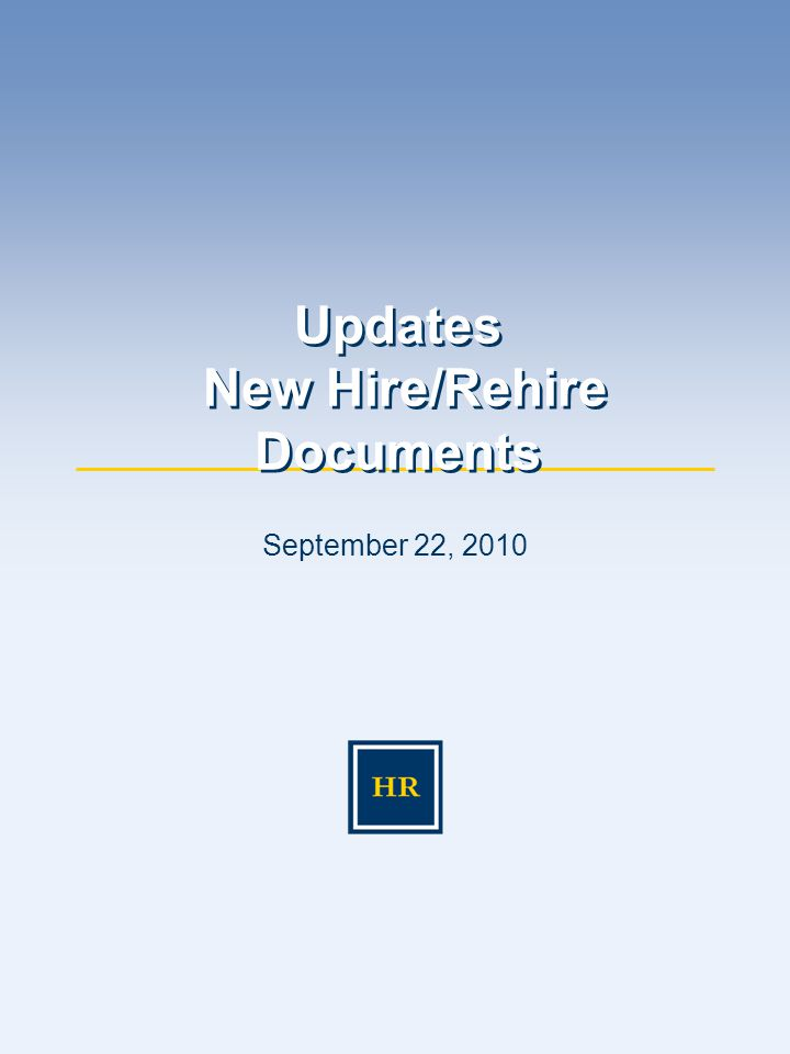 September 22, 2010 Updates New Hire/Rehire Documents