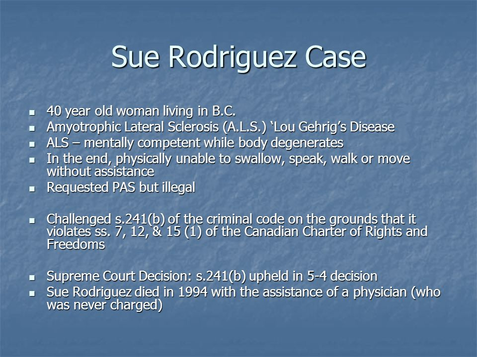 Sue Rodriguez Case 40 year old woman living in B.C.
