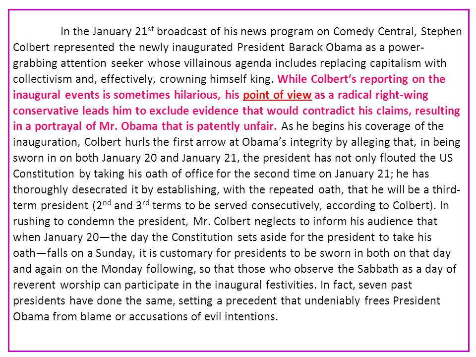 In the January 21 st broadcast of his news program on Comedy Central, Stephen Colbert represented the newly inaugurated President Barack Obama as a po