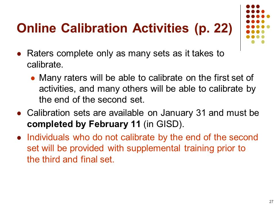 Raters complete only as many sets as it takes to calibrate.