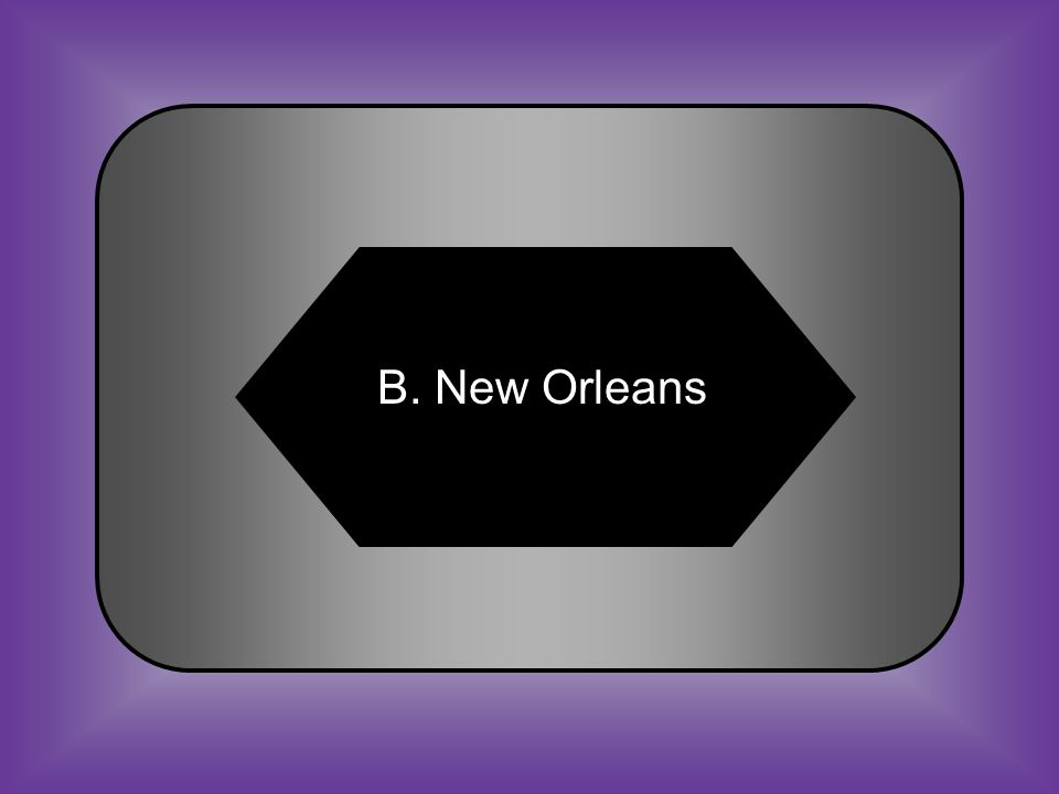A:B: Sabine PassNew Orleans #32 City where Union forces launched an invasion of Texas in 1864 C:D: BrownsvilleGalveston
