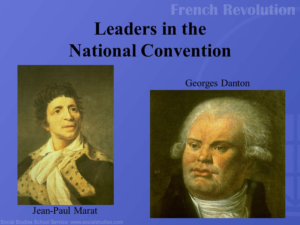 Jean-Paul Marat Georges Danton Leaders in the National Convention