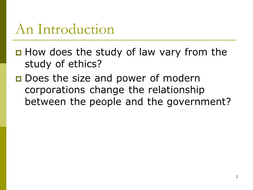2 An Introduction  How does the study of law vary from the study of ethics.