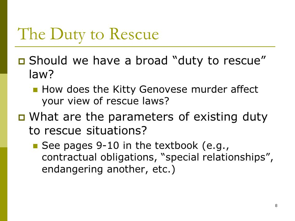 8 The Duty to Rescue  Should we have a broad duty to rescue law.