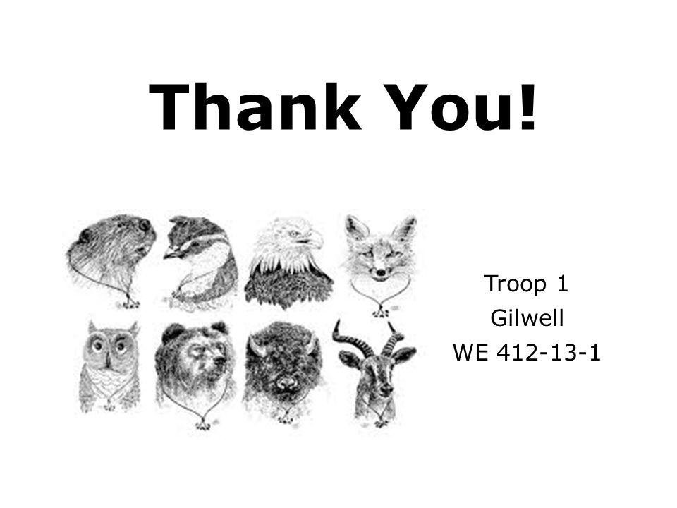 Thank You! Troop 1 Gilwell WE 412-13-1