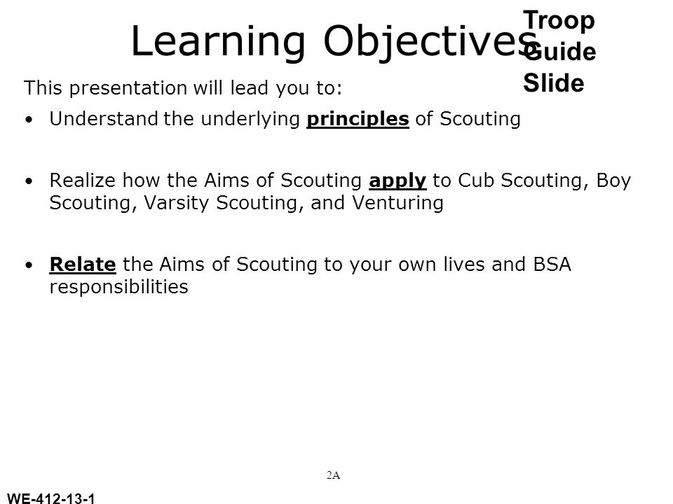 Learning Objectives This presentation will lead you to: Understand the underlying principles of Scouting Realize how the Aims of Scouting apply to Cub