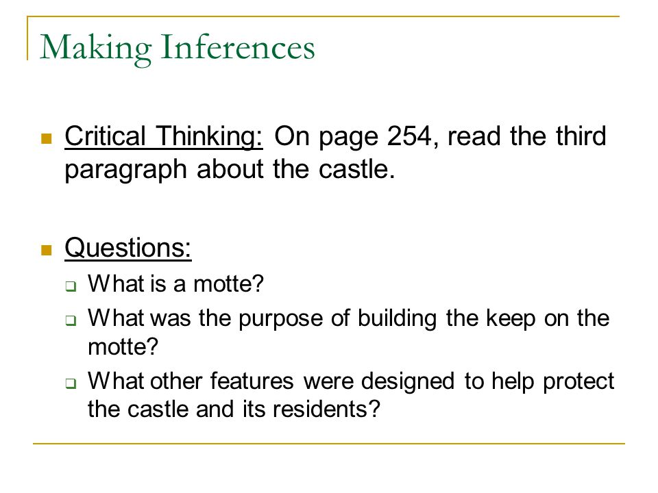 Making Inferences Critical Thinking: On page 254, read the third paragraph about the castle.