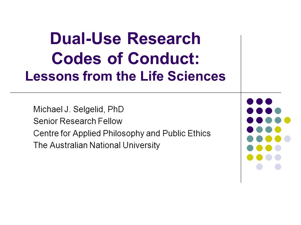 Dual-Use Research Codes of Conduct: Lessons from the Life Sciences Michael J.