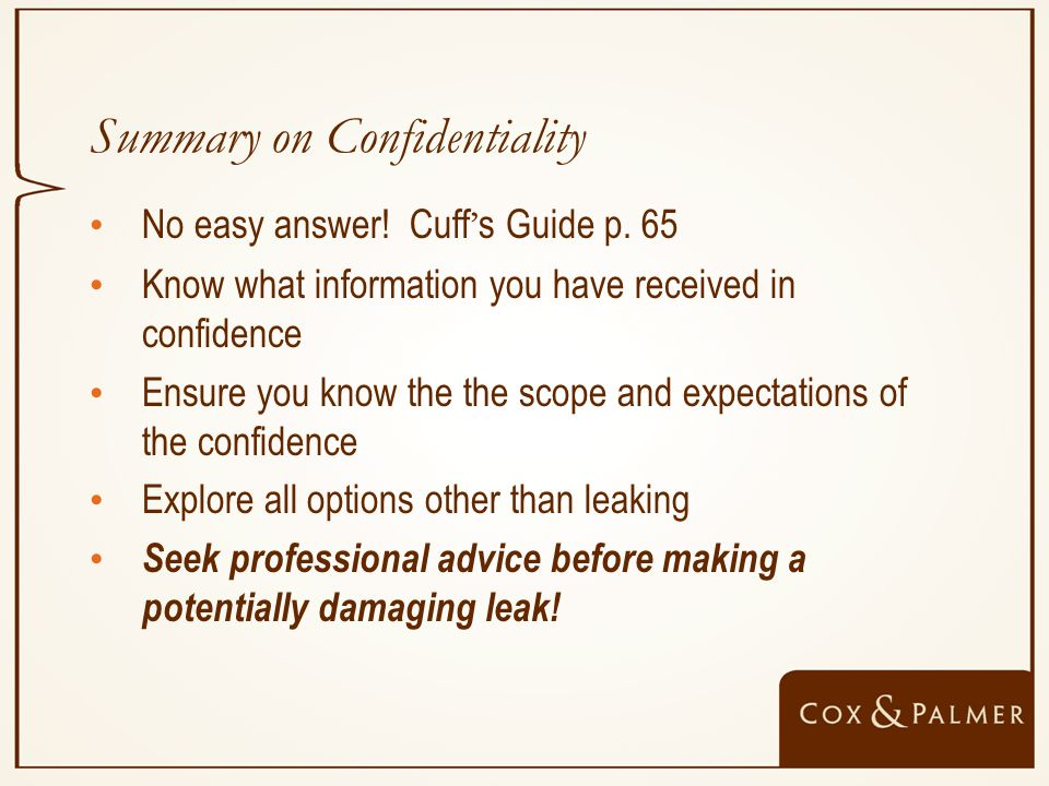 Summary on Confidentiality No easy answer. Cuff ' s Guide p.