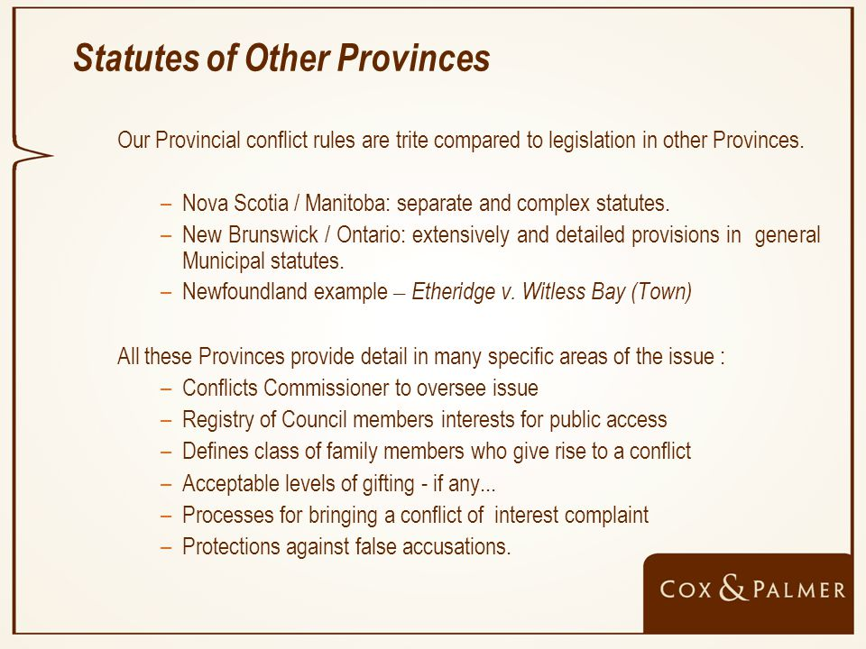 Conflict / Bias Without detailed conflict legislation, PEI relies on caselaw.