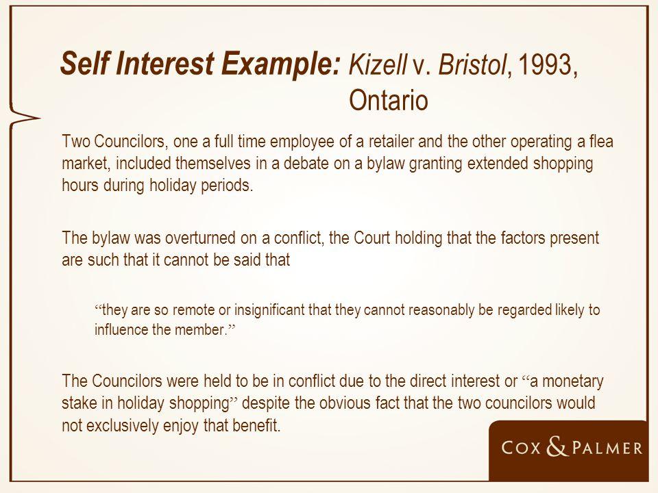 Self Interest Example: Kizell v.