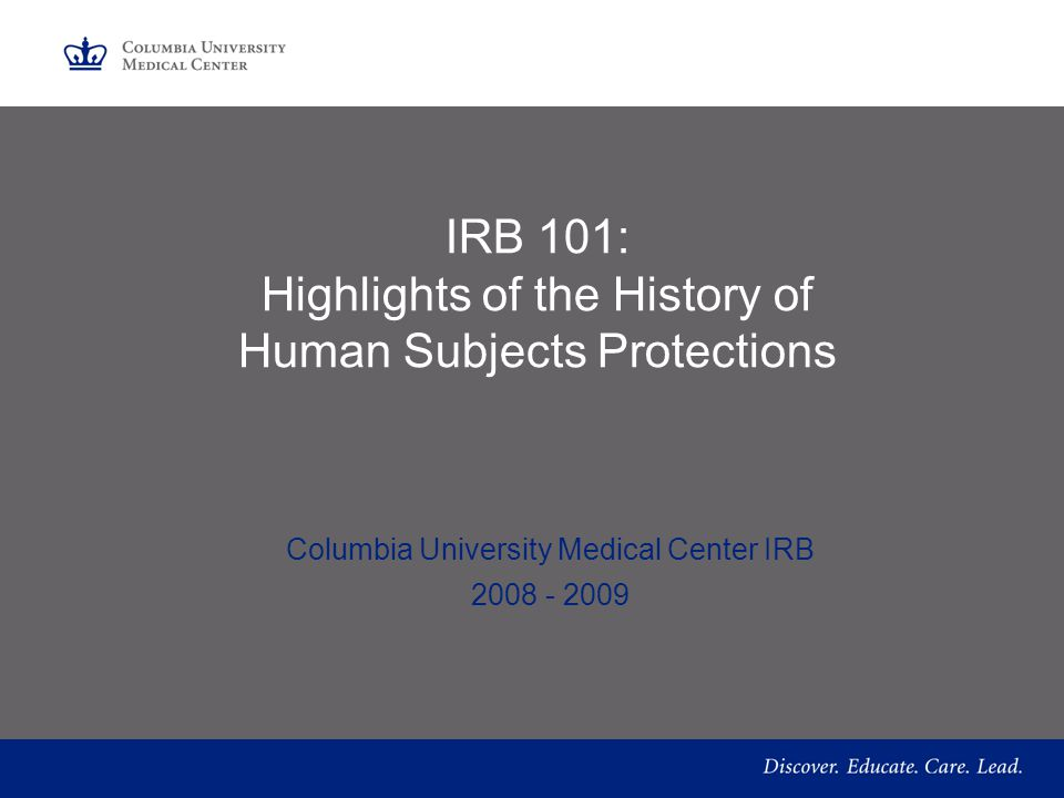 IRB 101: Vulnerable Populations Columbia University Medical Center IRB 2008-2009