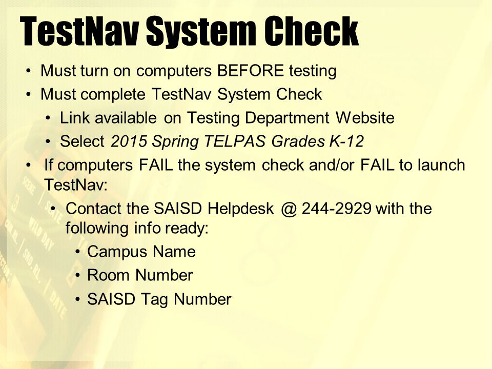 TestNav System Check Must turn on computers BEFORE testing Must complete TestNav System Check Link available on Testing Department Website Select 2015