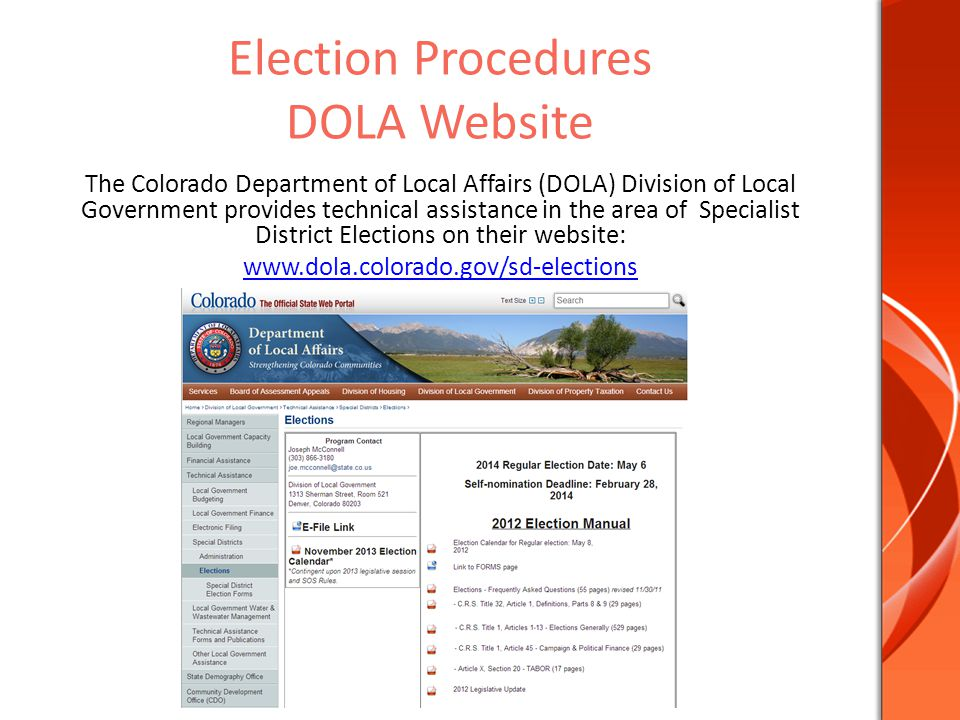 Election Procedures DOLA Website The Colorado Department of Local Affairs (DOLA) Division of Local Government provides technical assistance in the area of Specialist District Elections on their website: www.dola.colorado.gov/sd-elections