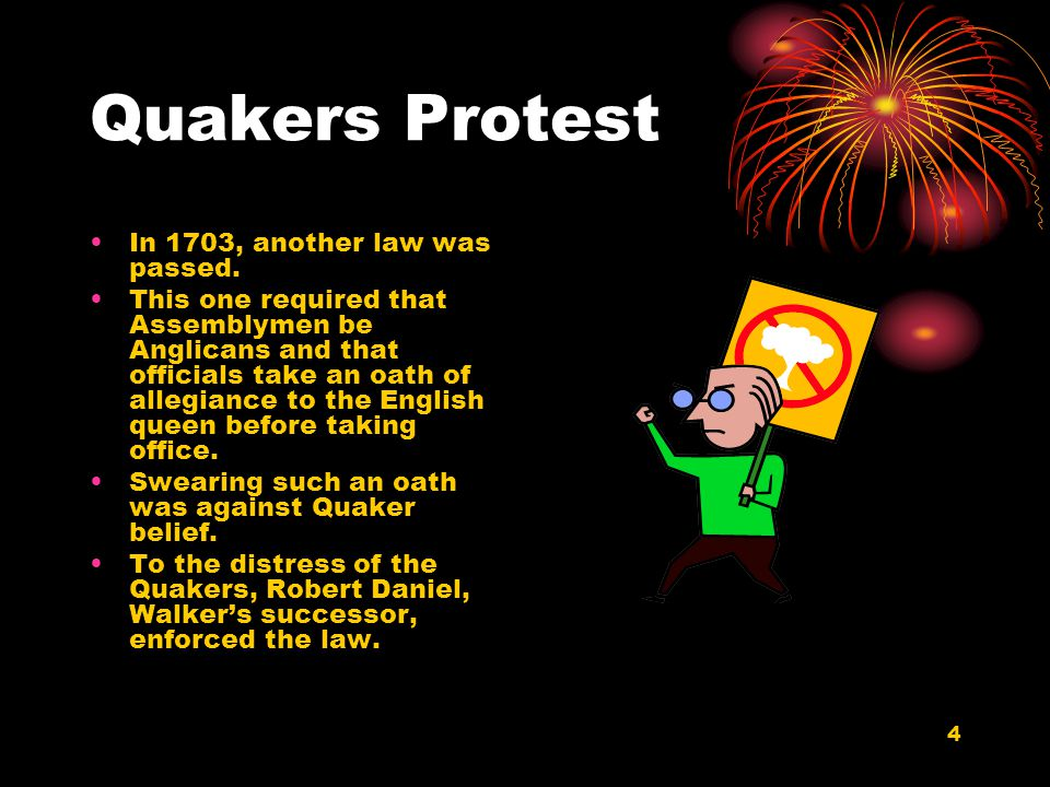 4 Quakers Protest In 1703, another law was passed.