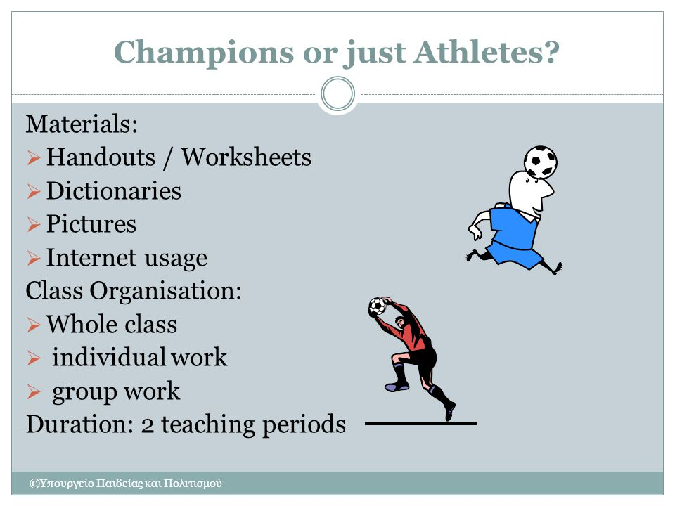 Champions or just Athletes.PROCEDURE: 1.