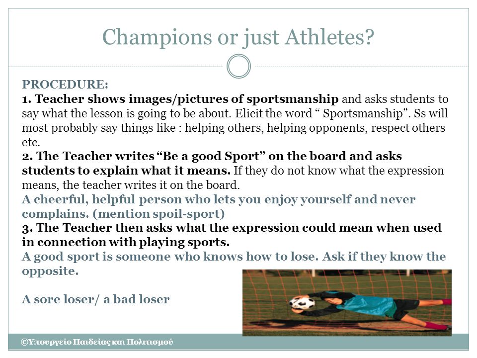 Champions or just Athletes.7. Teacher sets homework: Acrostic poem on being a good Sport.