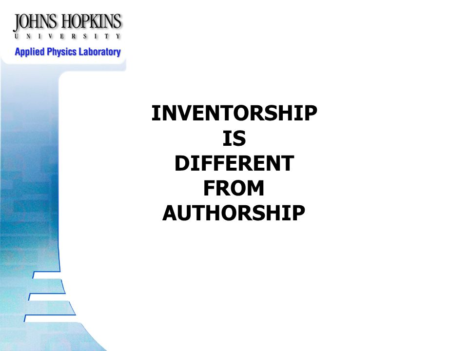 INVENTORSHIP IS DIFFERENT FROM AUTHORSHIP