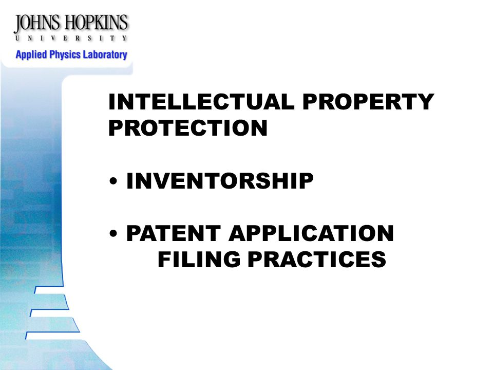 INTELLECTUAL PROPERTY PROTECTION INVENTORSHIP PATENT APPLICATION FILING PRACTICES