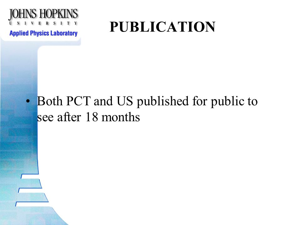 PUBLICATION Both PCT and US published for public to see after 18 months