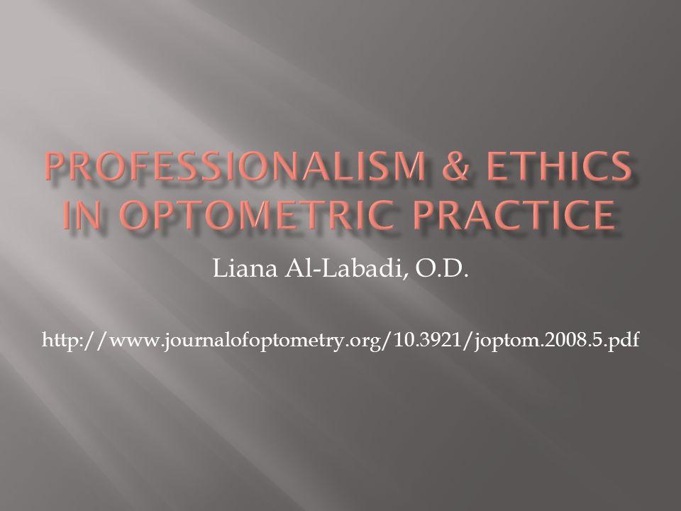 Liana Al-Labadi, O.D. http://www.journalofoptometry.org/10.3921/joptom.2008.5.pdf