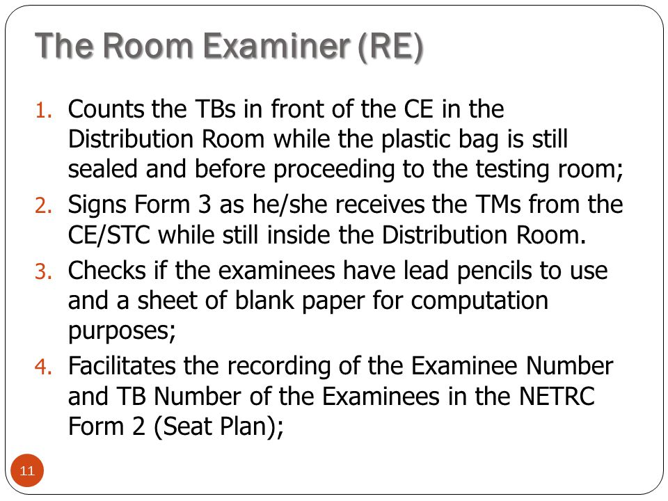 11 1. Counts the TBs in front of the CE in the Distribution Room while the plastic bag is still sealed and before proceeding to the testing room; 2. S