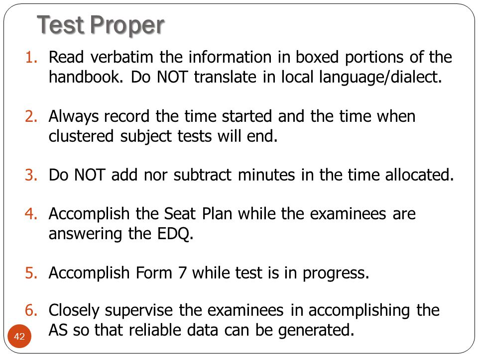 Test Proper 42 1.Read verbatim the information in boxed portions of the handbook.
